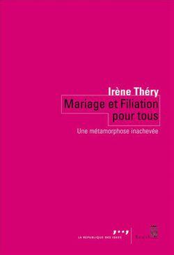 Mariage et Filiation pour tous  texte d'Irène Théry, sociologue