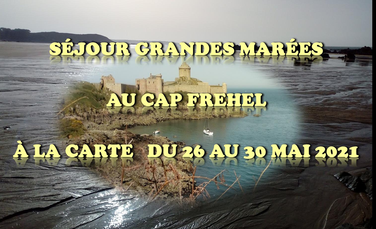Séjour grandes marées au cap Fréhel 26-30 Mai 2021